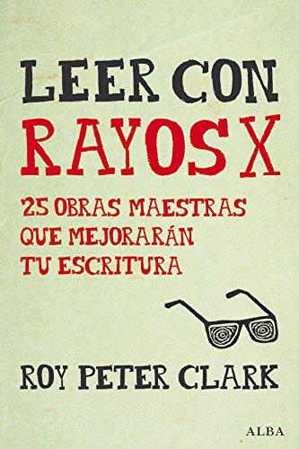Leer con rayos X (Guías del escritor/Textos de referencia