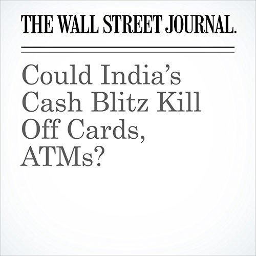 Could India's Cash Blitz Kill Off Cards, ATMs? copertina
