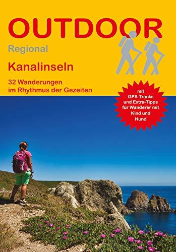 Kanalinseln: 32 Wanderungenim Rhythmus der Gezeiten (Outdoor Regional)