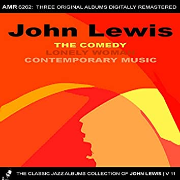 The Classic Jazz Albums Collection of John Lewis, Volume 11: The Comedy & Lonely Woman & Contemporary Music