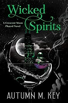 Wicked Spirits: A Contemporary Paranormal Romance (Crescent Moon Phayed Book 2) by [Autumn Key]