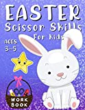 Easter Scissor Skills Workbook for Kids ages 3-5: Cut & Paste, Coloring and Activity Book for...