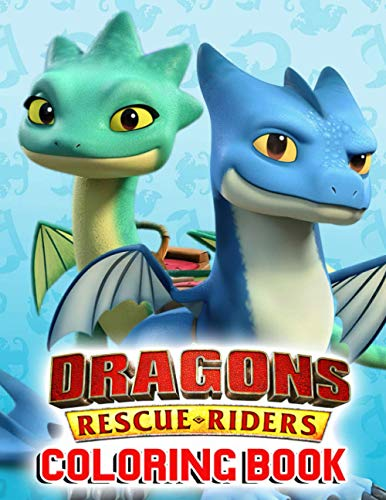 Dragons Rescue Riders Coloring Book: Step Into The Magical Kingdom Of Dragon Rescue Riders By The Gorgeous Coloring Activity Book For All Fans Relaxing