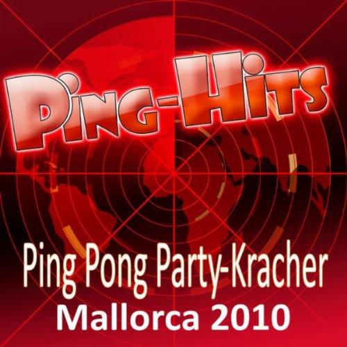 Ping -Hits - Ping Pong Party-Kracher Mallorca 2010