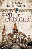 Die Blutchronik: Historischer Roman