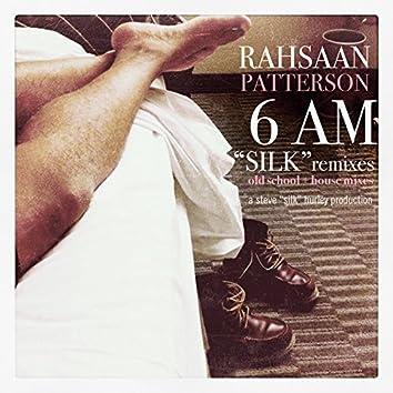 6AM (Silk Remixes)