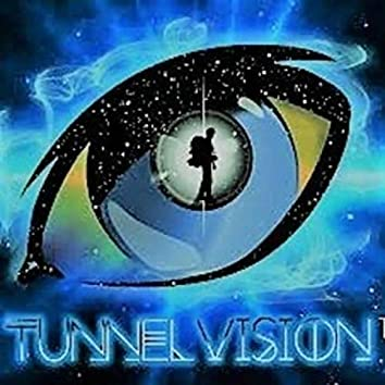 Tunnel Vision!