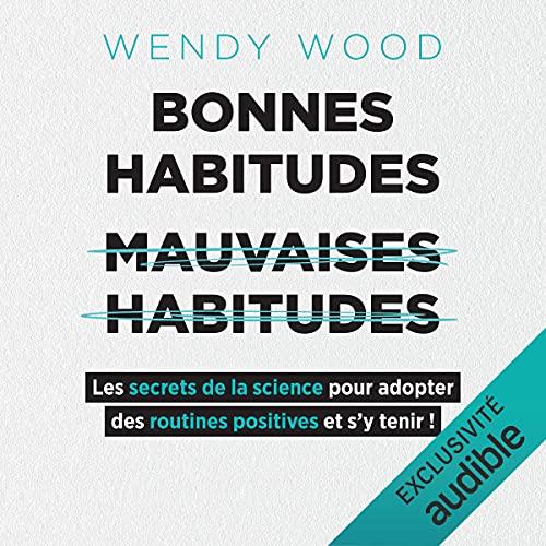 Page de couverture de Bonnes habitudes, mauvaises habitudes