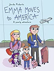 Emma moves to America: A story to empower kids coping with relocating abroad
