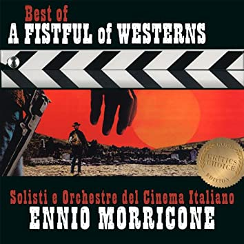 Ennio Morricone  - Best of a Fistful of Westerns - Critic's Choice
