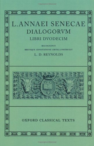 Senecae Dialogorvm (Oxford Classical Texts)