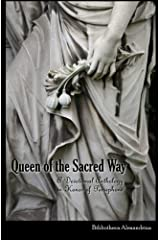 Queen of the Sacred Way: A Devotional Anthology In Honor of Persephone Paperback