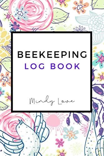 Beekeeping Log Book: Bee Journal for Beekeepers - Beekeeping Supplie and Accessory To Inspect and...
