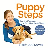 Puppy Steps: Practical Training for Your New Best Friend