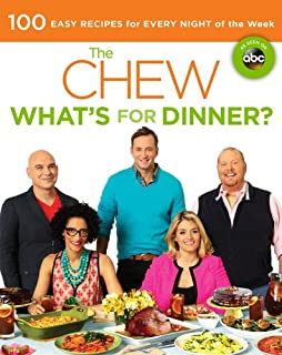 The Chew: What's for Dinner?: 100 Easy Recipes for Every Night of the Week