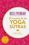 El corazón de los Yoga Sutras: La Guía esencial de la filosofía del yoga (Sabiduría perenne)