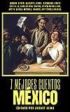 7 mejores cuentos - México (7 mejores cuentos - selección especial nº 19)