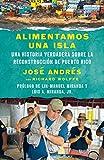 Alimentamos Una Isla: Una Historia Verdadera Sobre La Recons