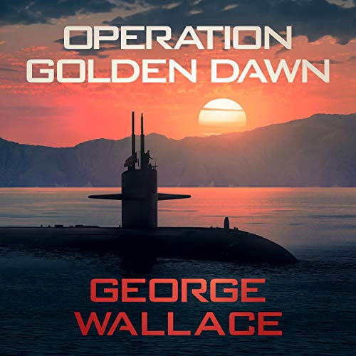 Operation Golden Dawn Audiobook By George Wallace cover art