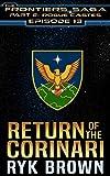 Ep.#13 - 'Return of the Corinari' (The Frontiers Saga - Part 2: Rogue Castes)