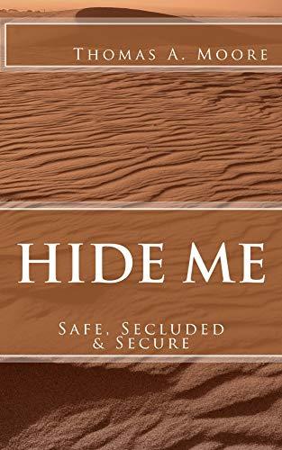 Hide Me: Safe, Secluded & Secure