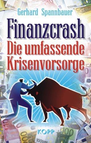 Finanzcrash: Die umfassende Krisenvorsorge von Spannbauer. Gerhard (2009) Gebundene Ausgabe