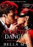 Addictive Danger: The Complete Dark Mafia Romance Collection (3 Books in One)