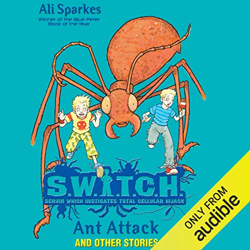 S.W.I.T.C.H.: Ant Attack and Other Stories audiobook cover art