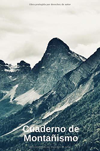 Cuaderno de Montañismo: Diario de Caminatas   110 Páginas para Registrar Todo sobre