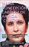 MARÍA CONCEPCIÓN CABRERA DE ARMIDA ¨CONCHITA¨: SANTO ROSARIO EN SU HONOR PARA ENCONTRAR UNIDAD FAMILIAR Y RESTAURAR CORAZONES