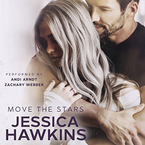 Move the Stars     Something in the Way, Volume 3              By:                                                                                                                                 Jessica Hawkins                               Narrated by:                                                                                                                                 Zachary Webber,                                                                                        Andi Arndt                      Length: 11 hrs and 18 mins     17 ratings     Overall 4.6