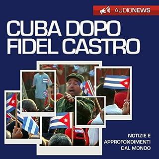 Cuba dopo Fidel Castro copertina