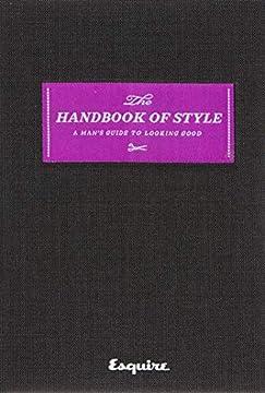 Esquire Magazine's Handbook of Men's Style