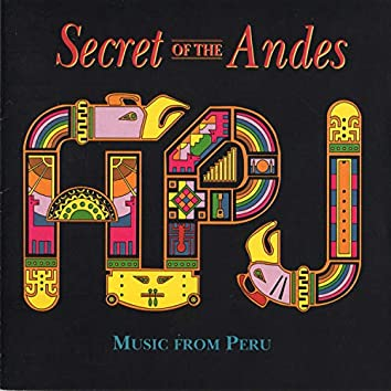 Secret of the Andes (Music from Peru)