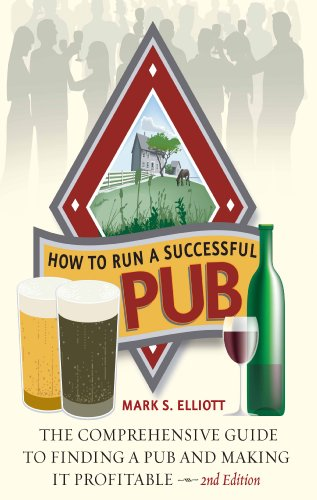 How To Run A Successful Pub: The Comprehensive Guide to Finding a Pub and Making it Profitable (English Edition)