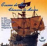 Ecume De Mer : Chansons De Marins