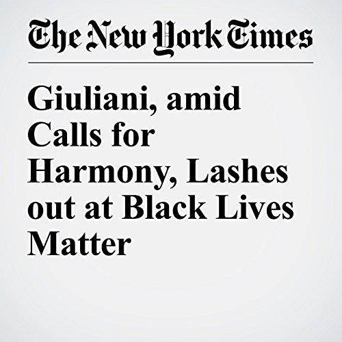 Giuliani, amid Calls for Harmony, Lashes out at Black Lives Matter audiobook cover art