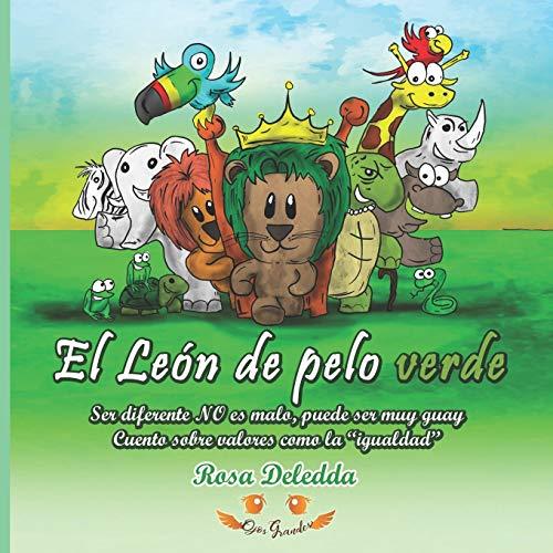 """El León de pelo verde: Ser diferente NO es malo, puede ser muy guay (Cuento sobre valores como la """"igualdad"""") (Cuentos Ojos GRANDES)"""
