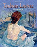 Toulouse-Lautrec: Paintings (English Edition)