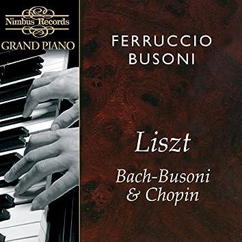 Ferruccio Busoni Plays Liszt, Bach & Chopin