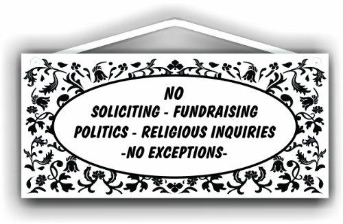 MySigncraft No Soliciting No Fundraising No Politics No Religion No exceptions Sign