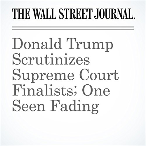 Donald Trump Scrutinizes Supreme Court Finalists; One Seen Fading copertina