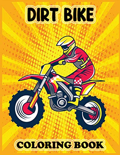 DIRT BIKE COLORING BOOK: Fun Learning and Motorcycle Coloring Book For Kids ,Best Christmas Gift For Kids