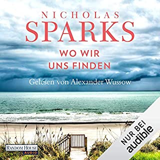 Wo wir uns finden                   By:                                                                                                                                 Nicholas Sparks                               Narrated by:                                                                                                                                 Alexander Wussow                      Length: 9 hrs and 6 mins     1 rating     Overall 5.0