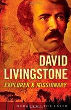 David Livingstone: Explorer & Missionary (Heroes of the Faith)