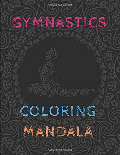 gymnastics coloring mandala: gymnastics coloring book Mandala | gymnastics books for girls 9-12 | Gift Idea for Girls | Collection  of Gymnast Mandala ... Coloring Pages | 75 pages - 8.5 x 11 inches