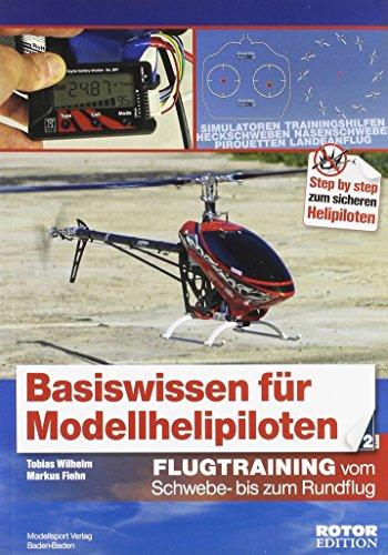 Basiswissen für Helipiloten - Einsteiger, Band 2: Flugtraining vom Schwebe- bis zum Rundflug