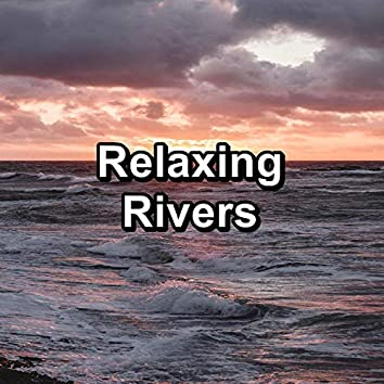 Relaxing Rivers