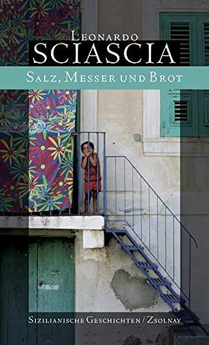 Salz, Messer und Brot: Sizilianische Geschichten