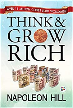 Think and Grow Rich (GP Self-Help Collection Book 2) by [Napoleon Hill, GP Editors]